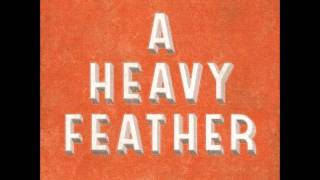 A Heavy Feather - Trouble