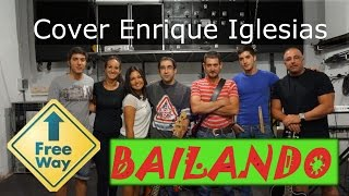 Bailando - Enrique Iglesias | Free Way Cover