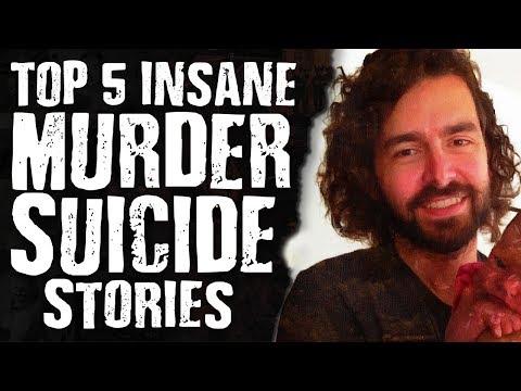 Top 5 INSANE Murder Suicide Stories