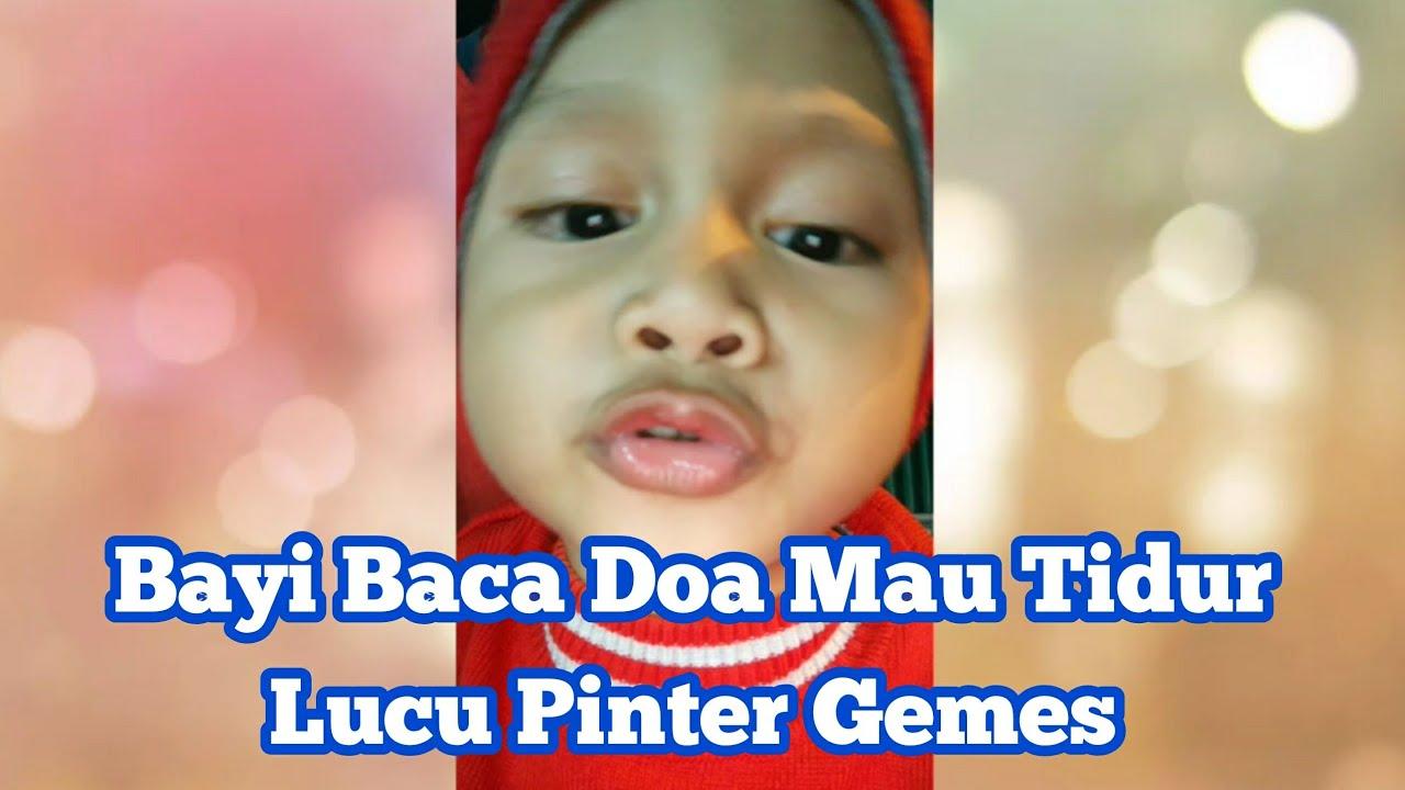 Baby Bayi Baca Doa Mau Tidur Lucu Gemes Pinter Dzihnydiary Youtube