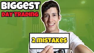 My 2 Biggest Day Trading Mistakes To Avoid In The Stock Market