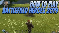 How To Play Battlefield Heroes In 2019 Tutorial