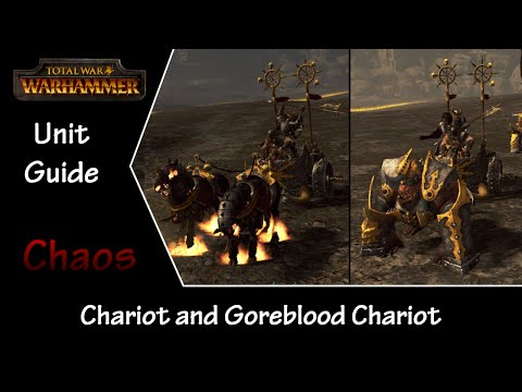 Total War: Warhammer Unit Guide - Chaos Chariot and Goreblood Chariot