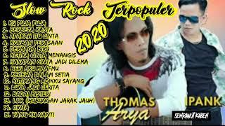 Download lagu Thomas Arya Dan Ipank Full Album Slow Rock Terpopuler 2020