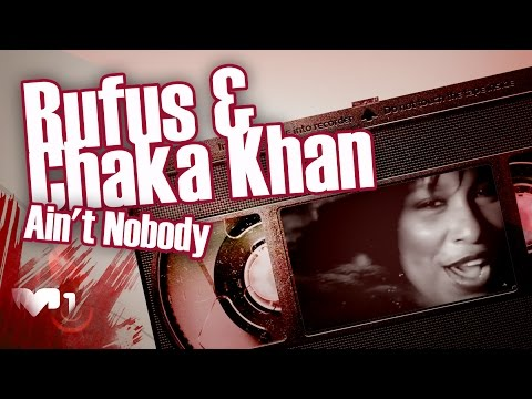 Rufus & Chaka Khan - Ain't Nobody