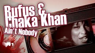 Video Rufus & Chaka Khan - Ain't Nobody download MP3, 3GP, MP4, WEBM, AVI, FLV November 2017