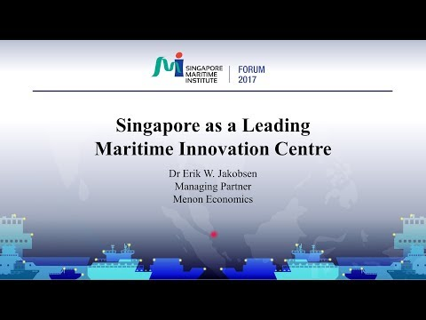 SMI Forum 2017 - Singapore as a Leading Maritime Innovation Centre