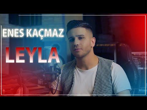 Enes Kacmaz Leyla