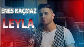 Enes Kaçmaz - Leyla (Video) 2020