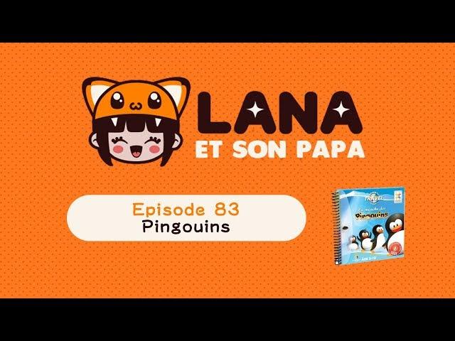 Lana et son papa 83 - La marche des pingouins