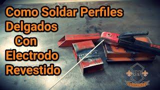 Como Soldar PERFILES DELGADOS Con Electrodo Revestido 6013 - 6011 thumbnail
