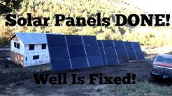 Well Is Fixed, Solar Panels Are Done, Hill Is Cleaned Up!!!