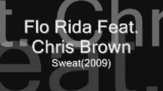 Flo Rida Ft Chris Brown- Sweat *NEW* *2009*