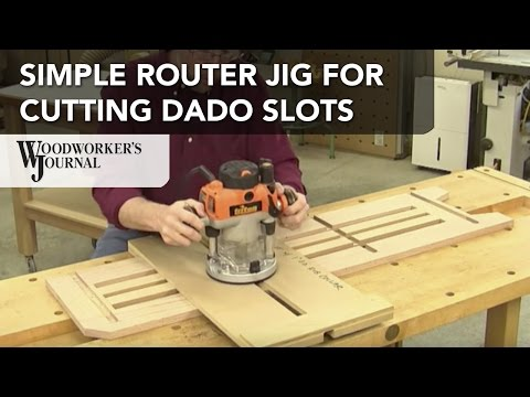 Make a Simple Jig for Cutting Dado Slots with a Router