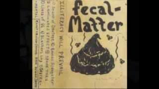 "Fecal Matter - ""Illiteracy Will Prevail"" Demo Track 4 ""Spank Thru"""