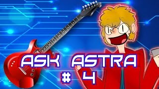 ASK ASTRA #4 | GETTING STARTED ON GUITAR, OUTLAST 2 & GOING TO COMIC CON!