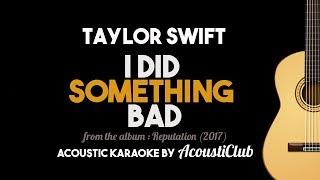 I Did Something Bad - Taylor Swift (Acoustic Guitar Karaoke Version)