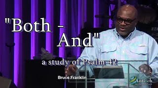 "Bruce Franklin- ""Both- And ""  - a study of Psalm 42"