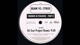 Beam Vs. Cyrus - Thunder In Paradise (DJ Scot Project Remix)