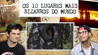 OS 10 LUGARES MAIS BIZARROS DO MUNDO