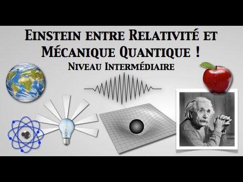 Einstein entre relativité et mécanique quantique !  partie 1