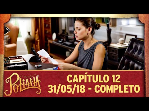 As Aventuras De Poliana | Capítulo 12 - 31/05/18, Completo