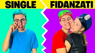 SINGLE 🤷‍♂️vs FIDANZATI👫(Crazie e Foxy)