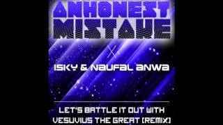 An Honest Mistake   Let's Battle It Out With Vesuvius The Great I Sky & Naufal Anwa Remix Radio Edit