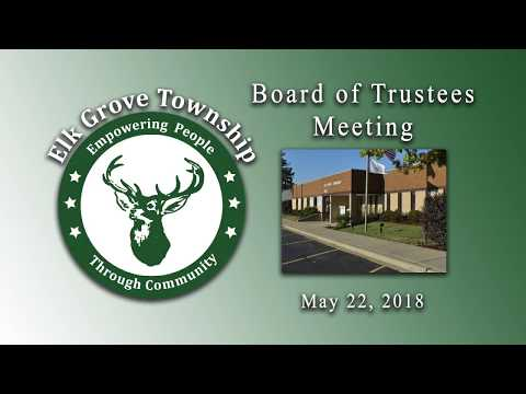 May 21, 2018 Board of Trustees Meeting - Elk Grove Township
