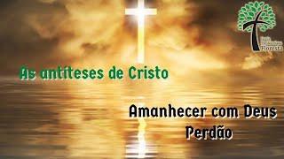 Perdão // Amanhecer com Deus // Igreja Presbiteriana Floresta - GV