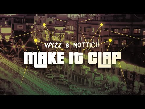 Wyzz & Digital Nottich - Make It Clap (LCD Records)