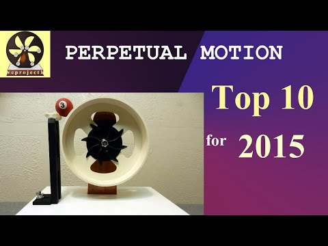 Top 10 Perpetual Motion Machines for 2015