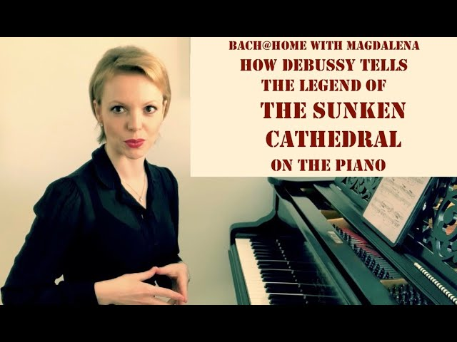 How Debussy Tells the Legend of the Sunken Cathedral on the Piano