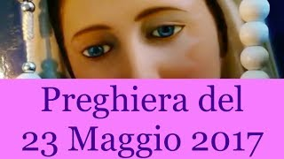 Preghiera del 23  Maggio 2017 | La luce di Maria
