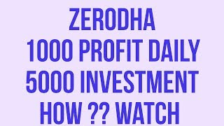 Zerodha Earn minimum 1000 daily by investing 5000 in Intraday trading 100 %  works strategy - 1