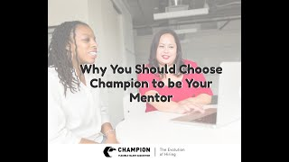 Why You Should Choose Champion to be Your Mentor   Champion Personnel