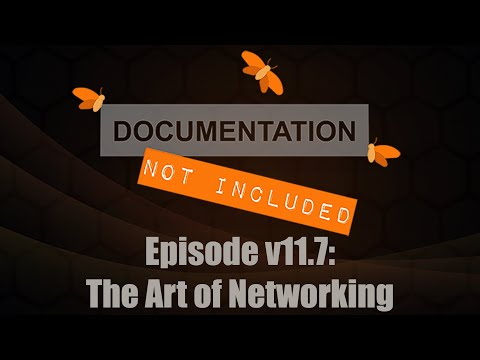 Episode v11.7: The Art of Networking
