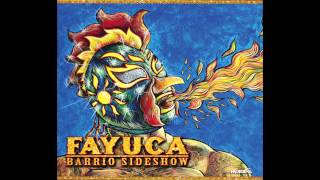 Fayuca | Barrio Sideshow | #5 Shoot It Up (feat. Jason DeVore of Authority Zero)