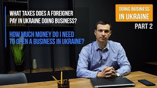 HOW TO OPEN COMPANY IN UKRAINE | BUSINESS AND INVESTING IN UKRAINE