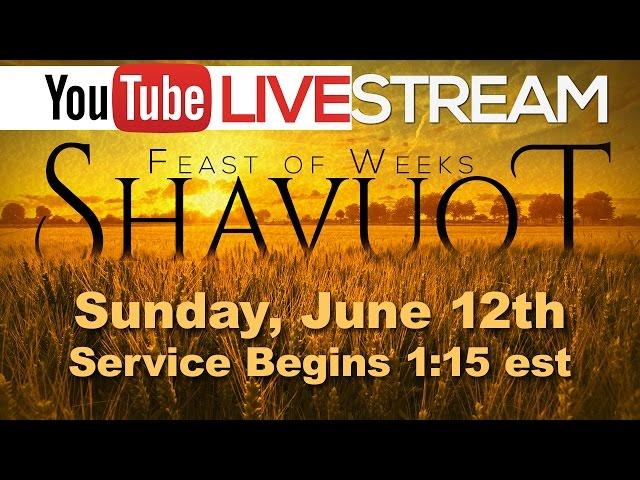 Beth Shalom Messianic Congregation Live - Shavuot - 6-12-2016