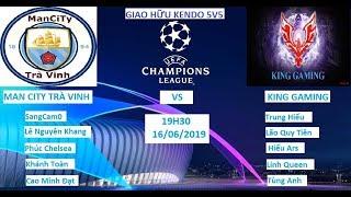 [Fifa online 4]: Kèo kendo cực căng: Man City Trà Vinh VS King Gaming