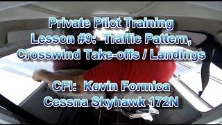 Private Pilot Flight Training, Lesson #9:  Traffic Pattern, Crosswind Take-off / Landing