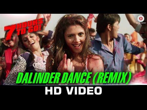 Dalinder Dance (Remix) - 7 Hours to Go | Sumit Sethi | DJ Montz | Shiv Pandit & Sandeepa Dhar
