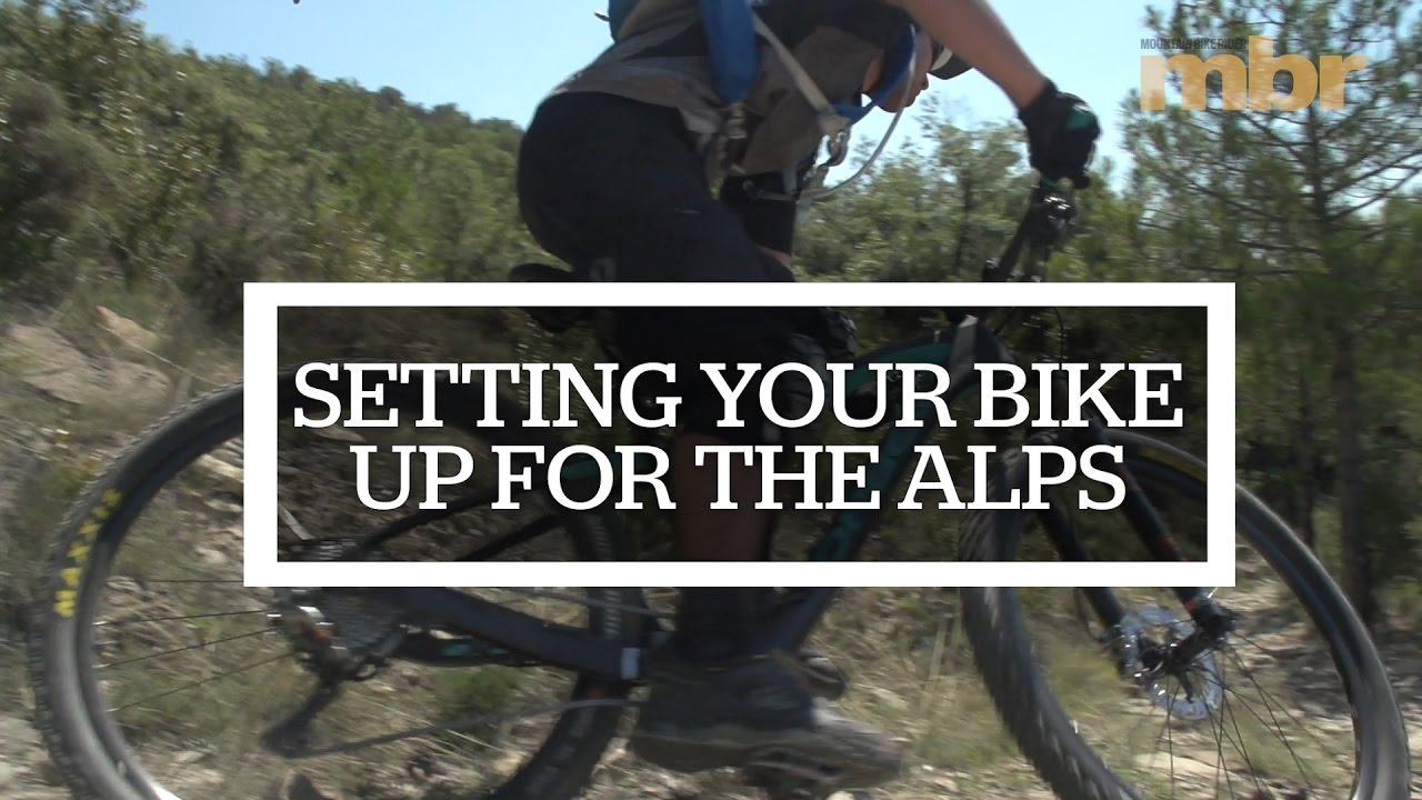 1a3af5534f3 Setting your bike up for the Alps   MBR. Mountain Bike Rider