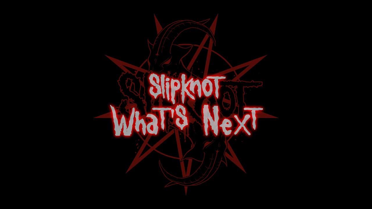 Slipknot - What's Next