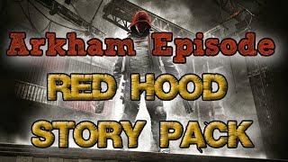 """Batman: Arkham Knight"" Walkthrough (Hard), Red Hood Story Pack [Arkham Episode DLC]"