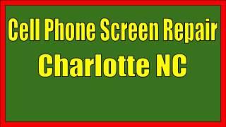 Cell Phone Screen Repair Charlotte NC