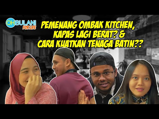TEST IQ DI OHBULAN!, PEMENANG OMBAK KITCHEN CONTEST, CHECK TENAGA BATIN? [OB FOR LIFE]