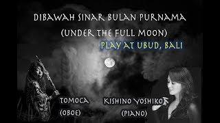 Oboe tomoca plays「 Dibawah Sinar Bulan Purnama」tomoca  , Yoshiko Kishino:木住野佳子 トモカ  : Keroncong Mp3