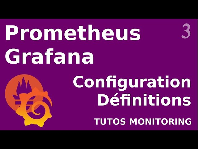 PROMETHEUS - 3. DEFINITIONS ET CONFIGURATION